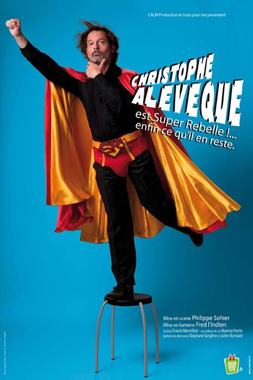 Christophe Alévêque - Super rebelle !